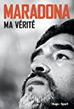 Maradona Ma vérité