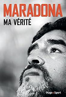 Maradona : ma vérité, Maradona, Diego