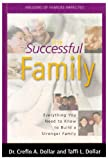 img - for The Successful Family: Everything You Need to Know to Build a Stronger Family book / textbook / text book