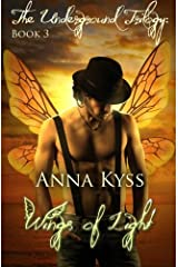 Wings of Light (The Underground Trilogy) (Volume 3) Paperback