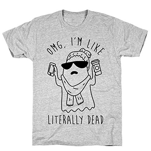 LookHUMAN OMG I'm Like Literally Dead Ghost 2X Athletic Gray Men's Cotton Tee]()