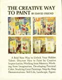 Creative Way to Paint, David Friend, 0823011259