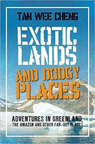 Exotic Lands and Dodgy Places