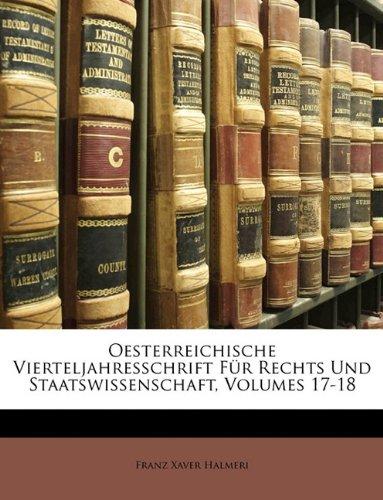 Oesterreichische Vierteljahresschrift für Rechts- und Staatswissenschaft, Siebzehnter Band (German Edition) PDF