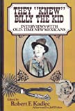 "They ""Knew"" Billy the Kid, Robert Kadlec, 0941270378"