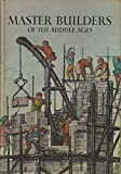 img - for Master Builders of the Middle Ages (Horizon Caravel Books) book / textbook / text book