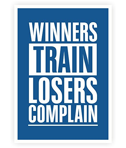 Winners Train Losers Complain - Sports Inspirational and Motivational Quotes Poster in A3 (16.5