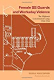 Female SS Guards and Workaday Violence: The Majdanek Concentration Camp, 1942-1944