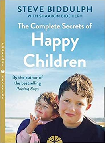 The Complete Secrets Of Happy Children A Guide For Parents Amazon