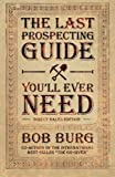 The Last Prospecting Guide You'll Ever Need, Bob Burg, 1937879127