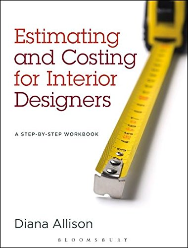 Estimating and Costing for Interior Designers: A Ste...