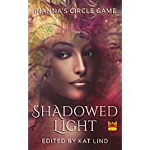 Shadowed Light (Inanna's Circle Game Book 6)