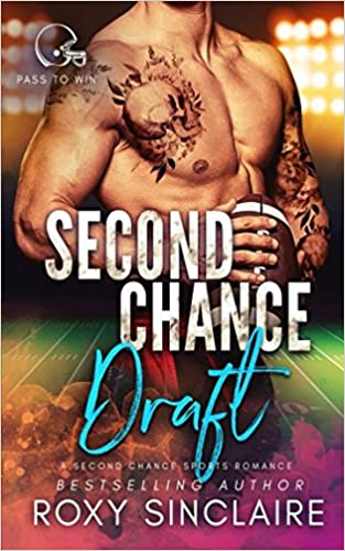 Second Chance Draft: A Second Chance Sports Romance (Pass To Win