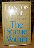 The Statue Within, Francois Jacob, 0465082238