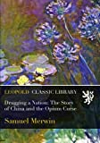 img - for Drugging a Nation: The Story of China and the Opium Curse book / textbook / text book