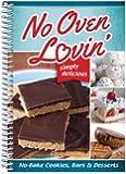 No Oven Lovin': No-bake Cookies, Bars & Desserts