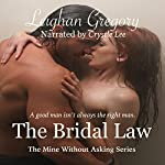 The Bridal Law: The Mine Without Asking Series | Leighan Gregory