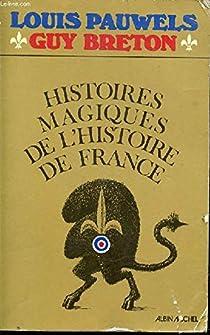 Histoires magiques de l'histoire de France par Pauwels