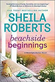 Beachside Beginnings: A Moonlight Harbor Novel (A Moonlight Harbor Novel, 4)