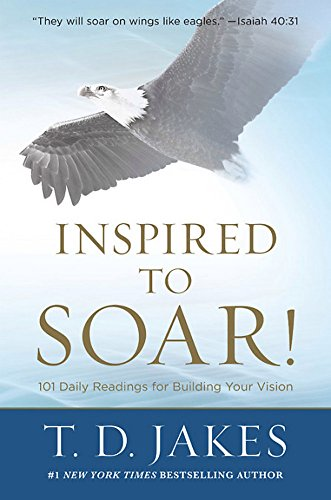Pdf Bibles Inspired to Soar!: 101 Daily Readings for Building Your Vision