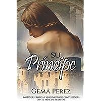 Su Príncipe: Romance, Erótica y Matrimonio de...
