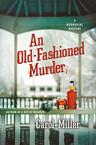 An Old-Fashioned Murder: A Moonshine Mystery (Moonshine Mystery Series)