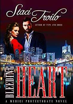 Bleeding Heart (The Medici Protectorate Book 1) by [Troilo, Staci]
