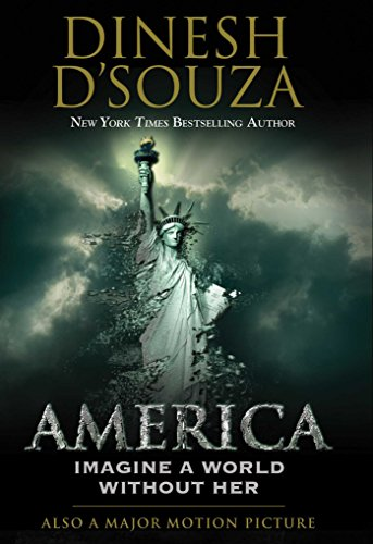 Book cover from America: Imagine a World without Her by Dinesh DSouza