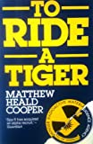 To Ride a Tiger, Matthew H. Cooper, 0814909035