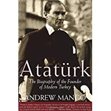 Ataturk: The Biography of the founder of Modern Turkey Reprint edition by Mango, Andrew (2002) Paperback
