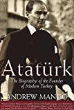 Ataturk: The Biography of the founder of Modern Turkey by Mango, Andrew (2002) Paperback