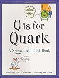 Q Is for Quark, David M. Schwartz, 1582460213