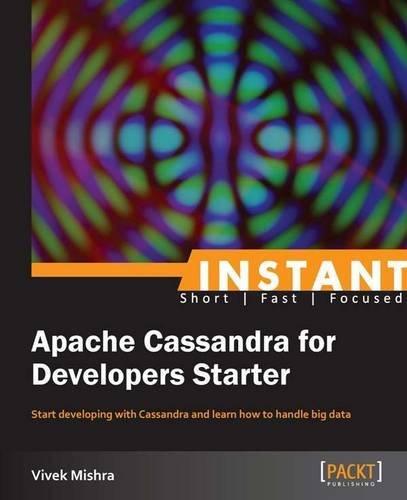Instant Apache Cassandra for Developers Starter by Vivek Mishra (25-Mar-2013) Paperback