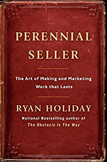 Book Cover: Perennial Seller: The Art of Making and Marketing Work that Lasts