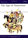 The Age of Tamerlane, David Nicolle, 0850459494