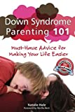 img - for Down Syndrome Parenting 101: Must-Have Advice for Making Your Life Easier by Natalie Hale (2011-11-18) book / textbook / text book