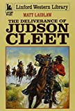 img - for The Deliverance of Judson Cleet (Linford Western Library) book / textbook / text book
