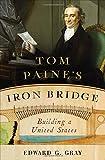 Tom Paine's Iron Bridge 1st Edition
