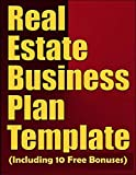 Real Estate Business Plan Template (Including 10 Free Bonuses)