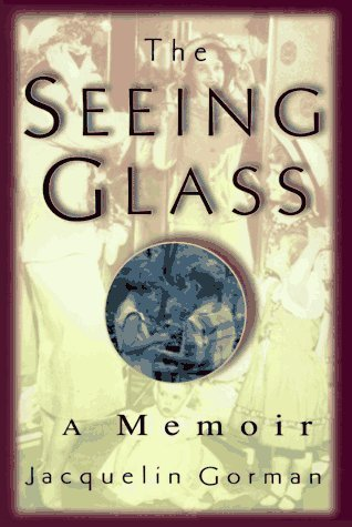The Seeing Glass by Jacquelin Gorman - Glass Riverhead