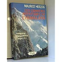 Les grandes aventures de l'Himalaya : Annapurna, Nanga Parbat, Chogori-K2