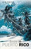 Snow in Puerto Rico, Leo Smith, 149170330X