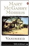 Vanished, Mary McGarry Morris, 0140272100