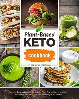 Amazon Com Plant Based Keto Cookbook Yummy Easy And Healthy