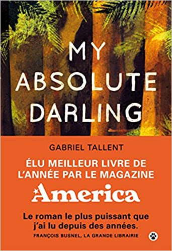Amazon Fr My Absolute Darling Gabriel Tallent Livres