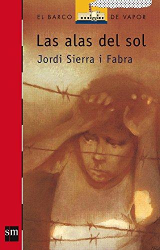 Las Alas Del Sol/ Wings of the Sun (El Barco De Vapor) (Spanish Edition)