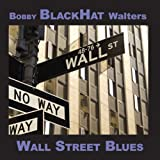 Wall Street Blues (+DVD) by Bobby Blackhat Walters (2009-08-11)