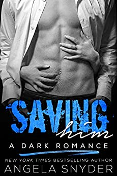 Saving Him: A Dark Romance (Keep Me Series Book 2) by [Snyder, Angela]