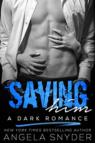 Saving Him: A Dark Romance (Keep Me Series Book 2)