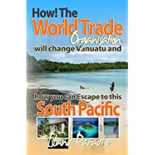 How the WTO Will Change Vanuatu and How You Can Escape to this South Pacific Island Paradise